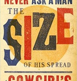 Never Ask A Man The Size Of His Spread Book