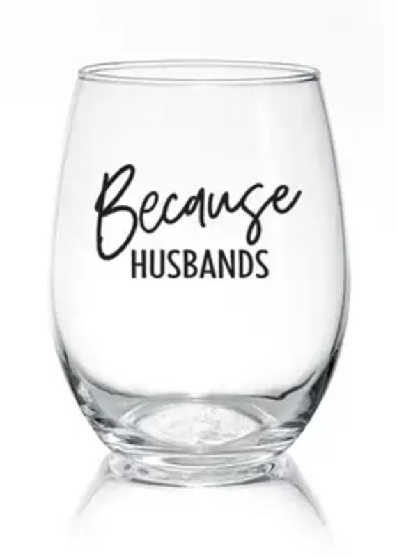Because Husbands -  17 oz Stemless Wine Glass