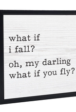 Fun Wood Sign - What If I Fall