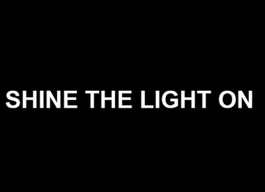 Shine the Light On