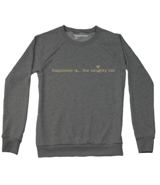 Happiness Is... Happiness is Naughty List Crewneck
