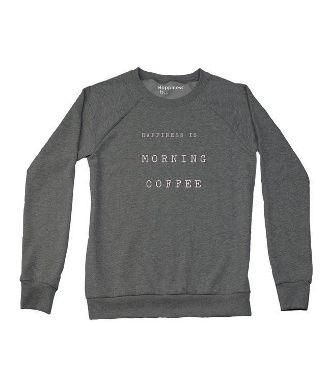 Happiness is Morning Coffee Crewneck