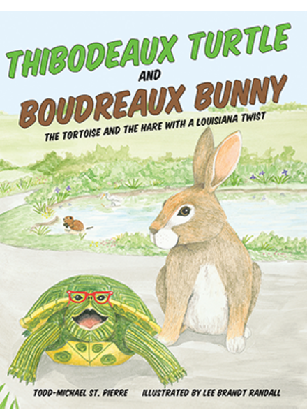 Thibodeaux Turtle and Boudreaux Bunny: The Tortoise and the Hare with a Louisiana Twist