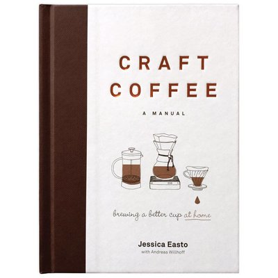 Craft Coffee -  a Manual