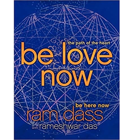 Be Love Now: The Path to the Heart