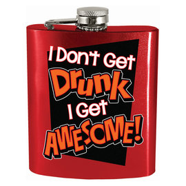 Spoontiques Flask - Generic - I Don't Get Drunk I Get Awesome!