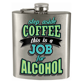 Spoontiques Flask - Generic - Set Aside Coffee this is a Job for Alcohol 7oz