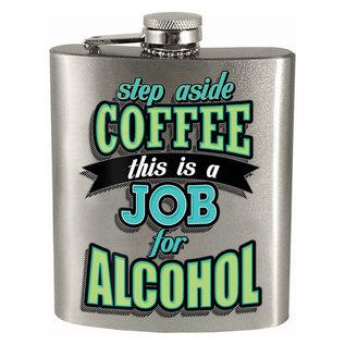 Spoontiques Flasque - Générique - Set Aside Coffee this is a Job for Alcohol 7oz