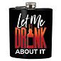 Spoontiques Flasque - Générique - Let Me Drink About It 7oz