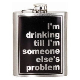 Spoontiques Flask - Generic - I'm Drinking Till I'm Someone Else's Problem 7oz