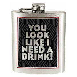 Spoontiques Flasque - Générique - You Look Like I Need a Drink! 7oz