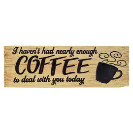 Spoontiques Desk Sign - Generic - Not Enough Coffee to Deal with You