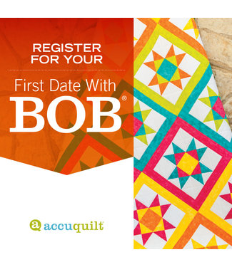 Accuquilt: First Date with BOB Event - 9/13 - 6pm