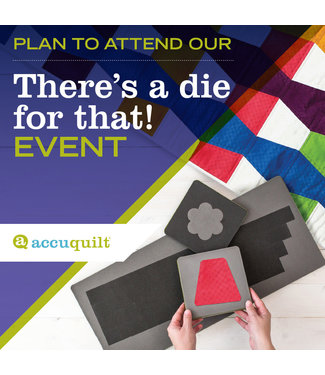 Accuquilt: There's a Die for That Event - 9/14 - 10am-12pm
