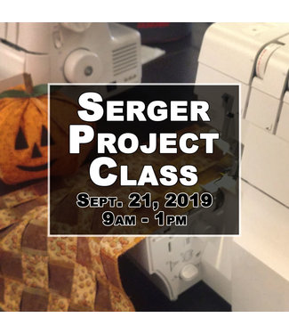 A-Best Sew & Vac Serger Project Class - 9/21/19 - 9am-1pm