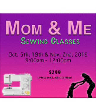 Mom and Me Sewing Classes - 10/5, 10/19 & 11/2, 9am-12pm