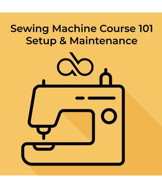 Sewing 101- Setup and Maintenance Class