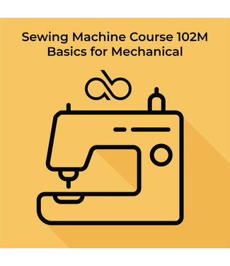 Sewing 102M -Basics For Mechanical Class