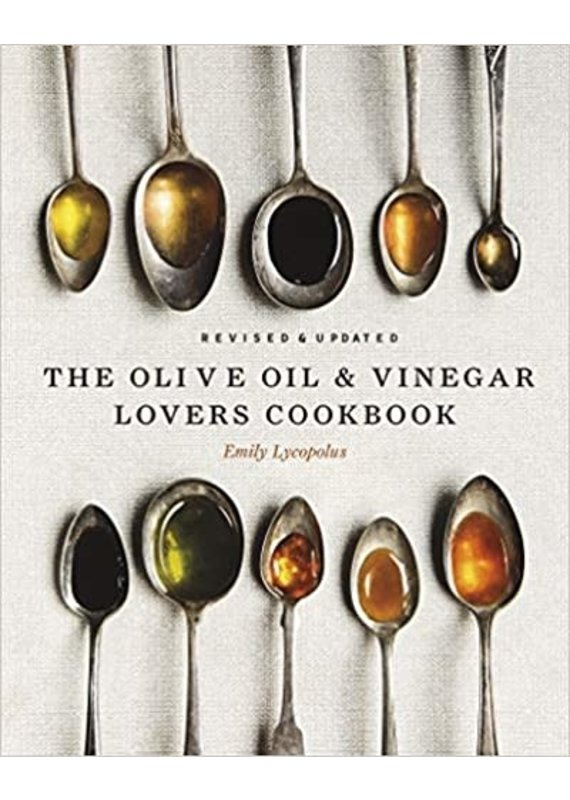 Emily Lycopolus Olive Oil & Vinegar Lovers Cookbook