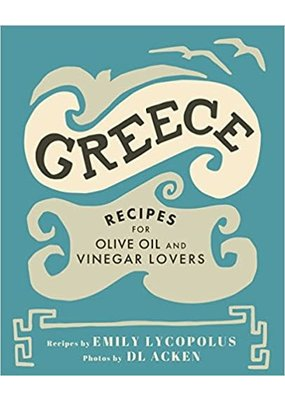 Emily Lycopolus Recipes for Olive Oil and Vinegar Lovers Cookbook Greece