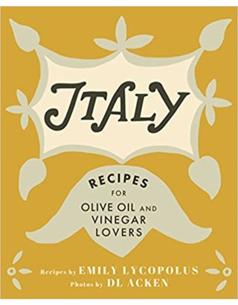 Emily Lycopolus Recipes for Olive Oil and Vinegar Lovers Cookbook Italy