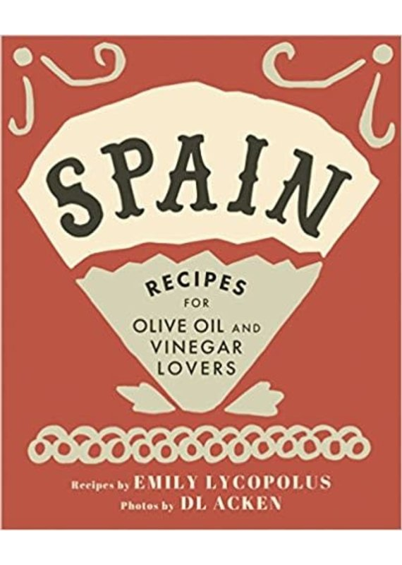 Emily Lycopolus Recipes for Olive Oil and Vinegar Lovers Cookbook Spain
