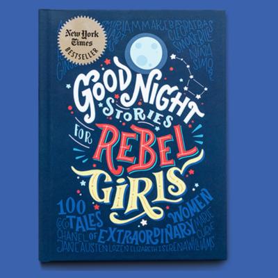 Goodnight Stories Rebel Girls
