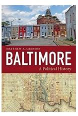 Johns Hopkins University Press Baltimore: A Political History