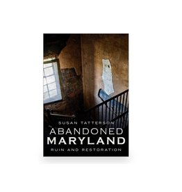 Arcadia Publishing Tatterson- Abandoned Maryland