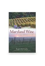 Arcadia Publishing Maryland Wine: A Full-Bodied History