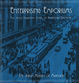 Enterprising Emporiums: The Jewish Department Stores of Downtown Baltimore (used)