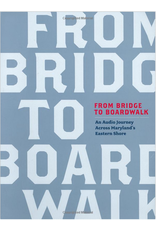 From Bridge to Boardwalk: An Audio Journey Across Maryland's Eastern Shore (used)