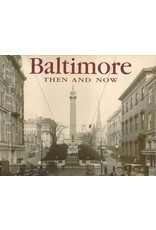 Baltimore Then and Now  (Used)