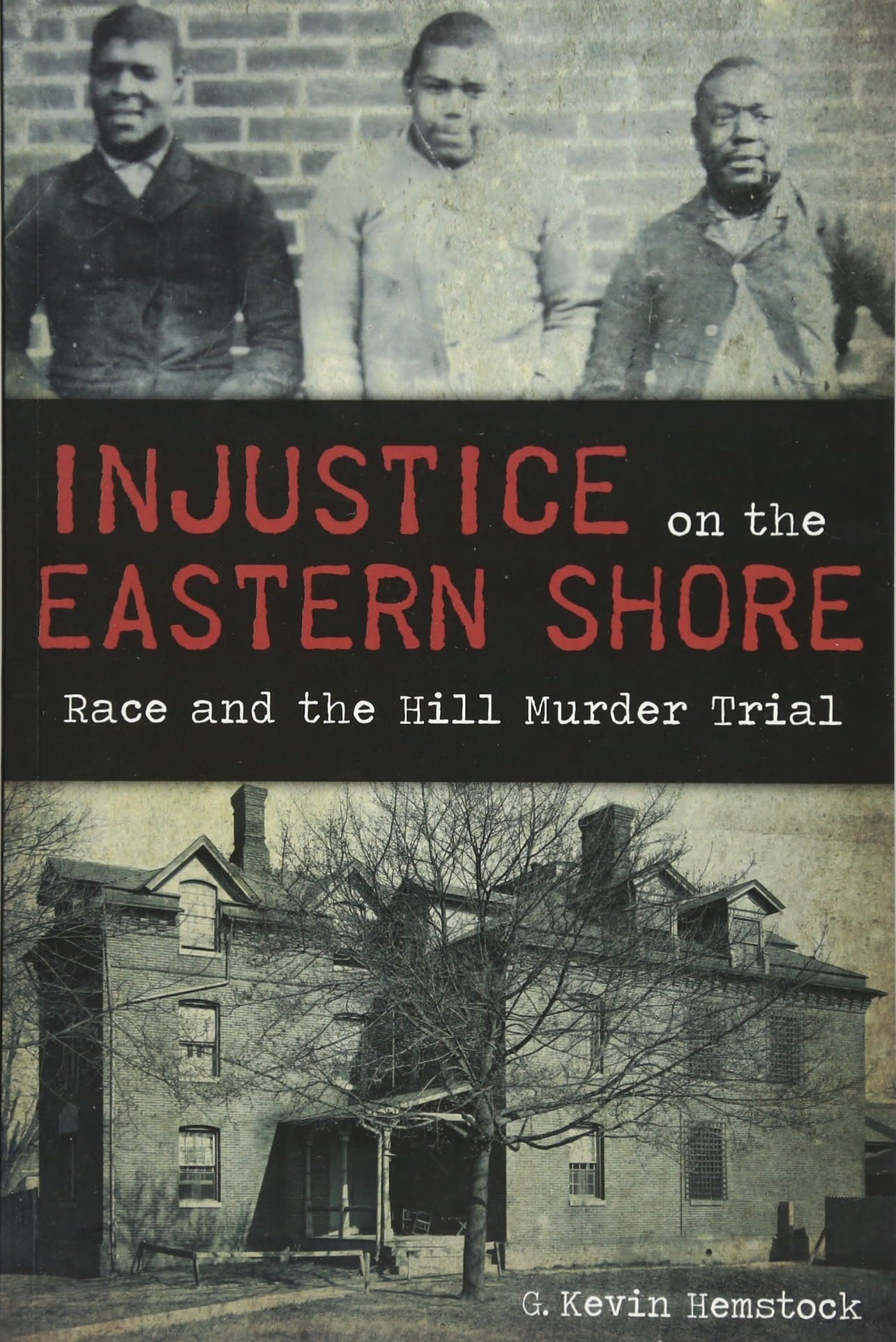 Hemstock- Injustice on the Eastern Shore
