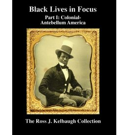 Black Lives in Focus: Part I: Colonial-Antebellum America