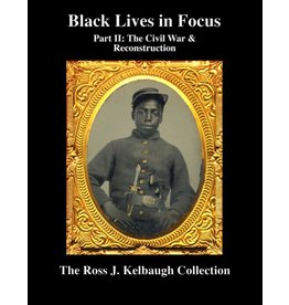 Black Lives in Focus: Part II: The Civil War & Reconstruction