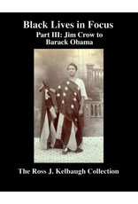 Black Lives in Focus: Part III: Jim Crow - Barack Obama by Ross Kelbaugh