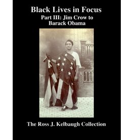 Black Lives in Focus: Part III: Jim Crow - Barack Obama