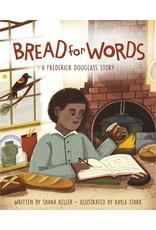 Bread for Words: A Frederick Douglass Story by Shana Keller