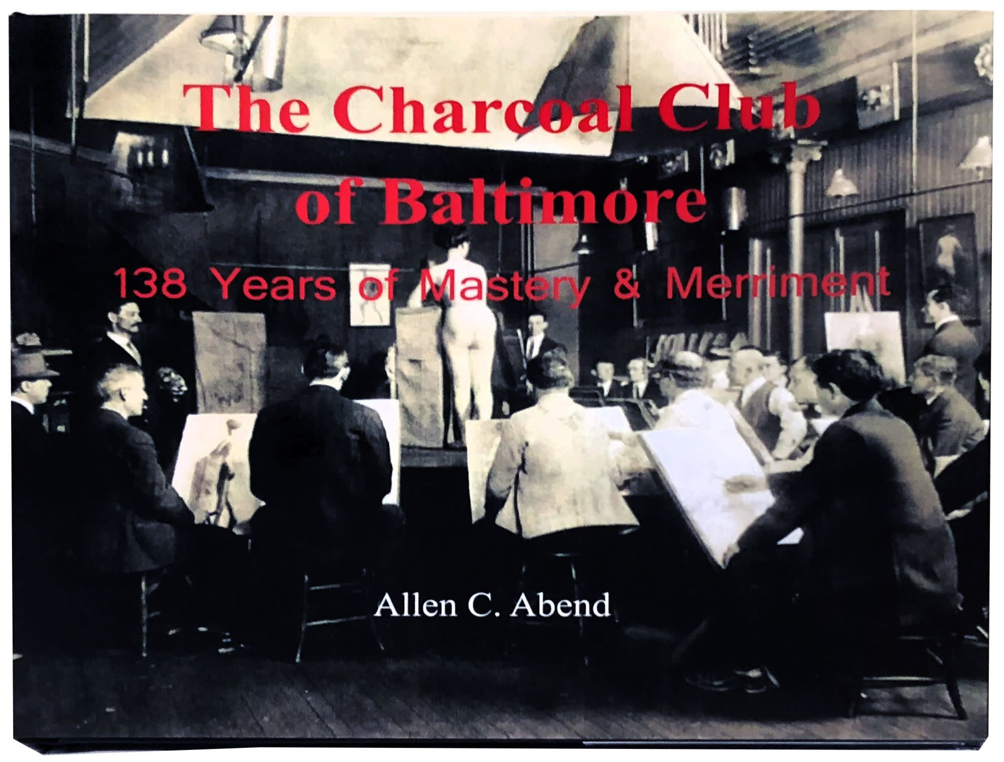 The Charcoal Club of Baltimore by Allen Abend