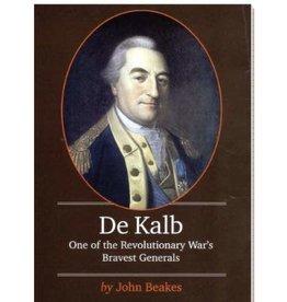 De Kalb: One of the Revolutionary War's Bravest Generals