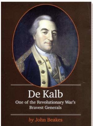 De Kalb: One of the Revolutionary War's Bravest Generals by John Beakes