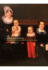 Joshua Johnson: Portraitist of Early American Baltimore