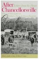 After Chancellorsville, Letters from the Heart: The Civil War Letters of Private Walter G. Dunn & Emma Randolph Edited by Judith A. Bailey and Robert I. Cottom
