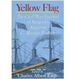 Yellow Flag: The Civil War Journal of Surgeon's Steward C. Marion Dodson