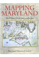 Mapping Maryland: The Willard Hackerman Collection By Robert W. Schoeberlein