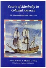 Courts of Admiralty in Colonial America: The Maryland Experience, 1634–1776 by David R. Owen and Michael C. Tolley