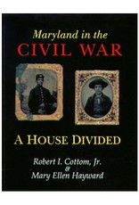 Maryland in the Civil War: A House Divided by Robert Cottom and Mary Ellen Hayward