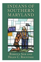 Indians of Southern Maryland by Rebecca Seib and Helen Rountree
