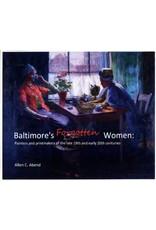 Baltimore's Forgotten Women by Allen C. Abend
